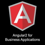 Angular 2 for Business Applications